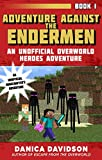 Adventure Against the Endermen: An Unofficial Overworld Heroes Adventure, Book One
