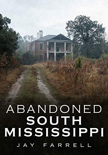 Abandoned South Mississippi (America Through Time)