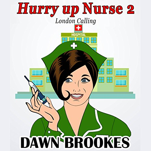Hurry Up Nurse 2: London Calling audiobook cover art