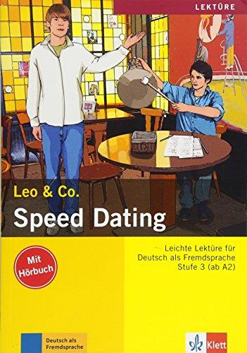 Speed Dating: Lektüre Deutsch als Fremdsprache A2-B1. Buch mit Audio-CD (Leo & Co.)