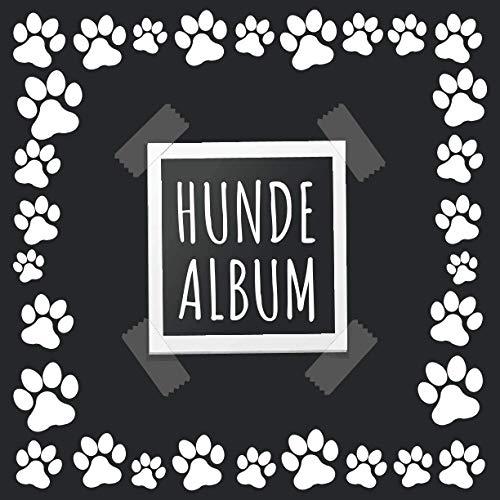 Hunde Album: tolles Fotoalbum für alle Hundehalter | Erinnerungsalbum | Geschenkidee für Hundebesitzer | Hundealbum zum Festhalten schöner Momente mit deinem Hund | 110 Seiten | 21 x 21 cm