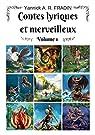 Contes lyriques et merveilleux : Volume 1 par Fradin