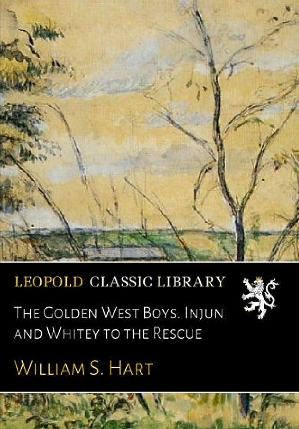 歴史的招待予備The Golden West Boys. Injun and Whitey to the Rescue