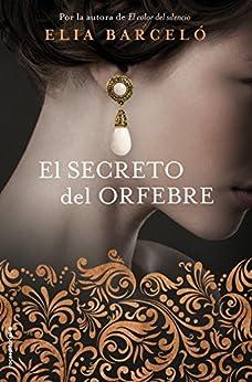 El secreto del orfebre (Novela) de [Elia Barceló]
