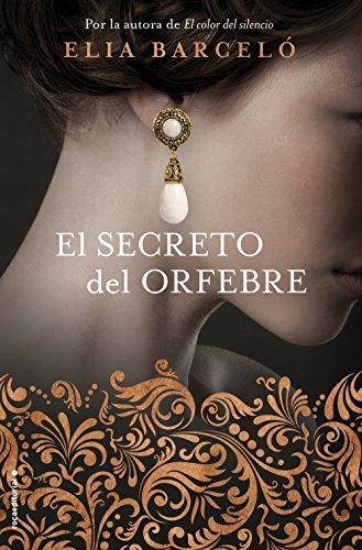 El secreto del orfebre de Elia Barceló