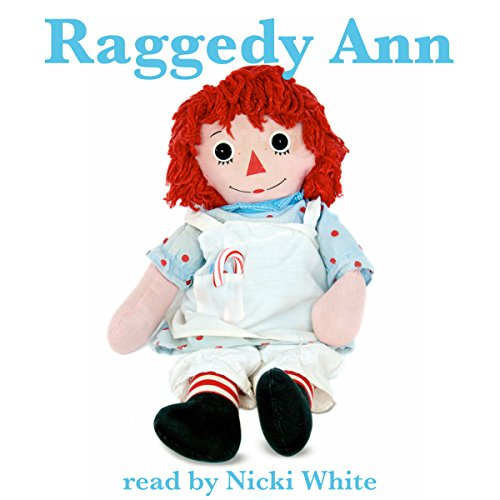 Raggedy Ann                   By:                                                                                                                                 Johnny Gruelle                               Narrated by:                                                                                                                                 Nicki White                      Length: 40 mins     Not rated yet     Overall 0.0