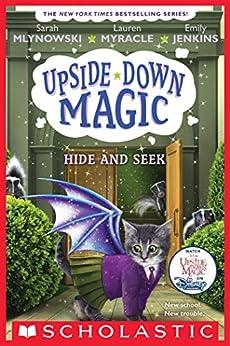 Hide and Seek (Upside-Down Magic #7) by [Sarah Mlynowski, Lauren Myracle, Emily Jenkins]