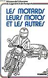 LES MOTARDS, LEURS MOTOS ET LES AUTRES