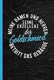 Meine Damen und Herren seine Exzellenz der Goldschmied betritt das Gebäude: Notizbuch, Journal oder Tagebuch für Beruf - liniert m. Überschrift