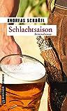Schlachtsaison: Der »Sanktus« muss ermitteln (Kriminalromane im GMEINER-Verlag)
