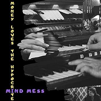 Money Loves the Hypocrite / Mind Mess