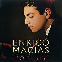 L'oriental by ENRICO MACIAS
