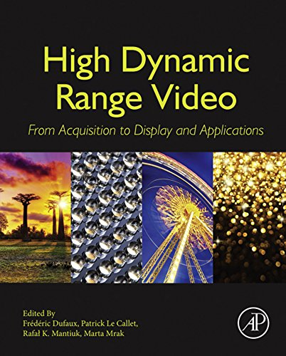 High Dynamic Range Video: From Acquisition, to Display and Applications