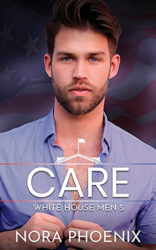 Care (White House Men Series)