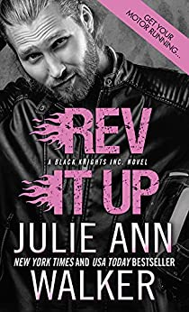 Rev It Up (Black Knights Inc. Book 3) by [Julie Ann Walker]