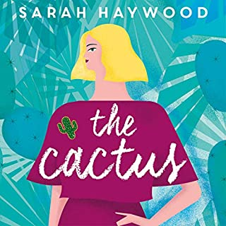 The Cactus                   By:                                                                                                                                 Sarah Haywood                               Narrated by:                                                                                                                                 Katherine Manners                      Length: 10 hrs and 30 mins     268 ratings     Overall 4.4