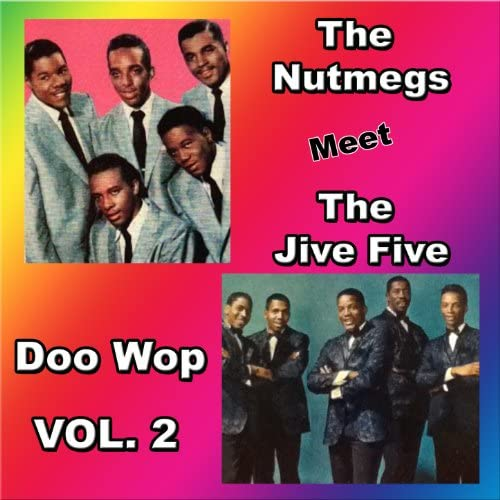 The Jive Five & The Nutmegs