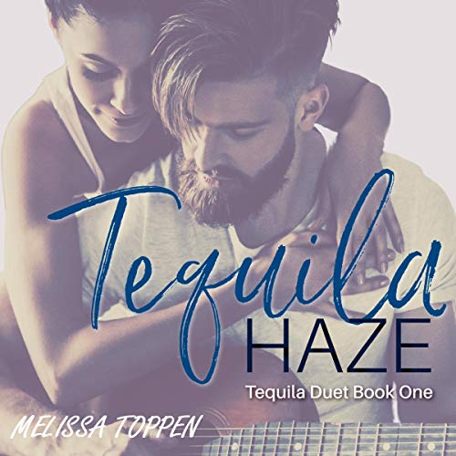 Tequila Haze Audiobook By Melissa Toppen cover art