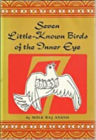 Seven Little Known Birds of the Inner Eye 0804809364 Book Cover