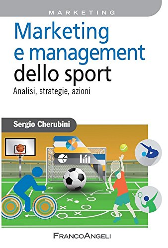 Marketing e management dello sport. Analisi, strategie, azioni