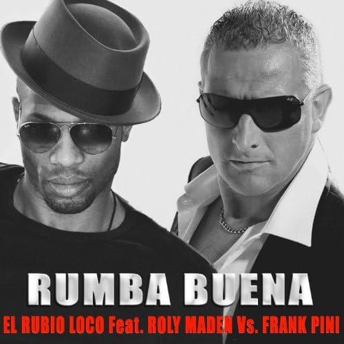 El Rubio Loco feat. Roly Maden & Frank K Pini