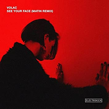 See Your Face (Matin Remix)