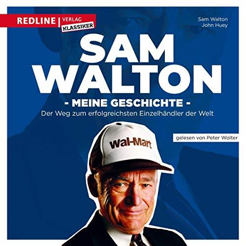 Meine Geschichte. Der Weg zum erfolgreichsten Einzelhändler der Welt Audiobook By Sam Walton cover art