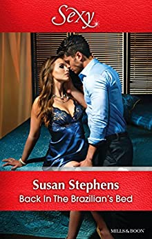 Back In The Brazilian's Bed (Hot Brazilian Nights! Book 4) by [Susan Stephens]