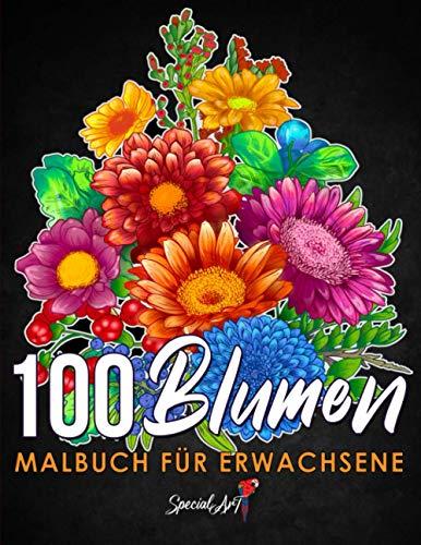 100 Blumen - Malbuch für Erwachsene: Mehr als 100 seiten mit schönen Blumen, Natur, florale Hintergründe und Mandalas und vielem mehr. Anti-Stress Ausmalbücher. (Geschenkidee!)
