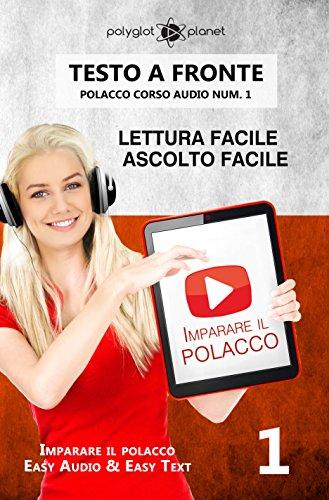 Imparare il polacco - Lettura facile | Ascolto facile | Testo a fronte: Polacco corso audio num. 1 (Imparare il polacco | Easy Audio | Easy Text)