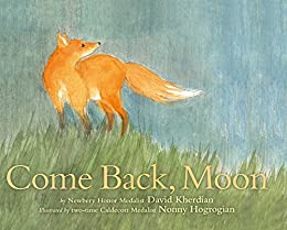 Come Back, Moon by [David Kherdian, Nonny Hogrogian]