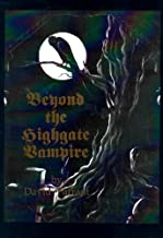 Beyond the Highgate Vampire: A True Case of Supernatural Occurrences and Vampirism That Centred Around London's Highgate Cemetery by David Farrant (1997-01-06)