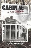 Cabin V: I Am Jacob