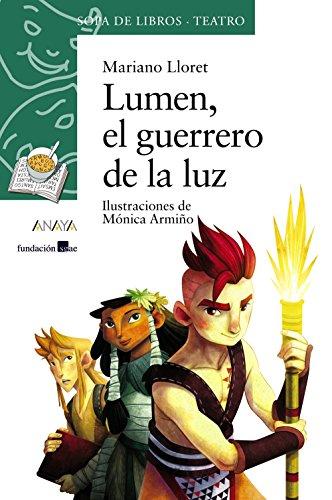 Lumen, el guerrero de la luz (LITERATURA INFANTIL - Sopa de Libros (Teatro))