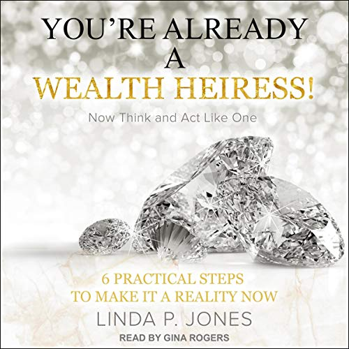 You're Already a Wealth Heiress! Now Think and Act Like One Titelbild