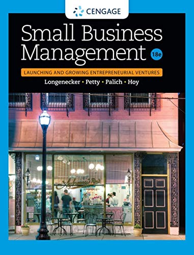 Compare Textbook Prices for Small Business Management: Launching & Growing Entrepreneurial Ventures 18 Edition ISBN 9781305405745 by Longenecker, Justin G.,Petty, J. William,Palich, Leslie E.,Hoy, Frank