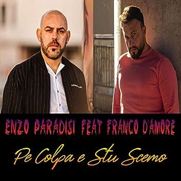 Pe Colpa e Stu Scemo (feat. Franco D'amore)