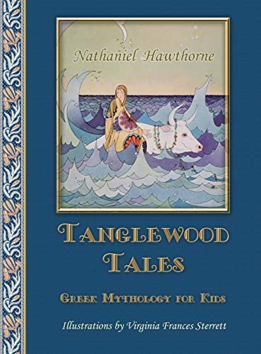 Tanglewood Tales: Greek Mythology for Kids