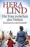 'Die Frau zwischen den Welten: Roman' von 'Hera Lind'