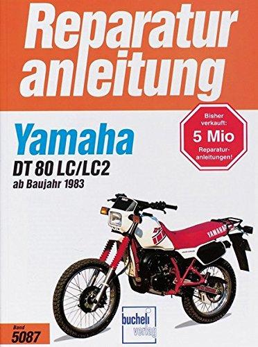 Yamaha DT 80 LC/LC2 ab 1983: 1983-1997 (Reparaturanleitungen)