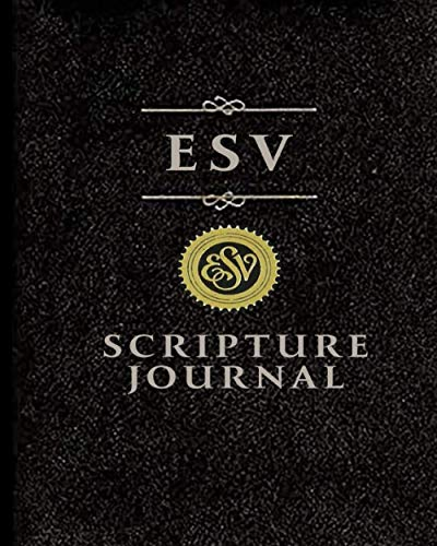 ESV Scripture Journal: Bible Study Journal: A Christian Workbook to Record, Remember And Reflect Bible Verses, Study Notes, and Reflection