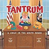 Tantrum: A Child in The White House (Booklet)