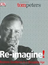 Re-Imagine! Business Excellence in a Disruptive Age by Peters, Tom (October 6, 2003) Hardcover