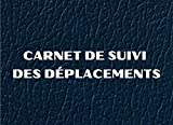Carnet de Suivi des Déplacements: Journal de Bord pour Véhicule de Société ou Personnel, Suivi Kilométrique et Notes de Frais, Facilite l'Entretien et ... d'Impôts, Couverture Bleue et Blanche