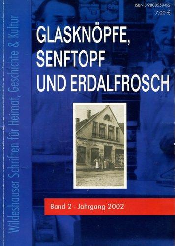 Glasknöpfe, Senftopf und Erdalfrosch: Wildeshauser Geschichte (Wildeshauser Schriften für Heimat, Geschichte & Kultur)