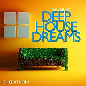 Deep House Dreams (DJ Edition)