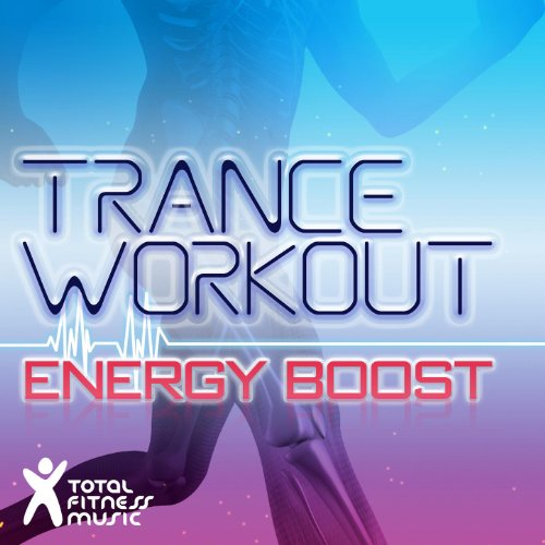 Trance Workout Energy Boost 132-140bpm for Running, Jogging, Treadmills, Cardio Machines & Gym Workouts