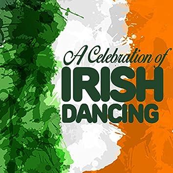 A Celebration of Irish Dancing