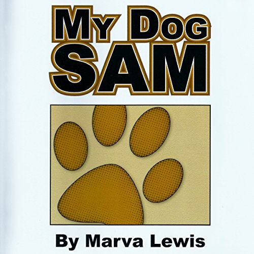 My Dog Sam                   By:                                                                                                                                 Marva Lewis                               Narrated by:                                                                                                                                 Sunny Norwood Buck                      Length: 12 mins     Not rated yet     Overall 0.0