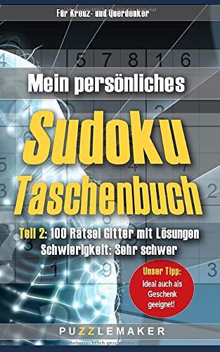 Mein persönliches Sudoku Taschenbuch: Teil 2: 100 Rätsel Gitter mit Lösungen - Schwierigkeit: sehr schwer